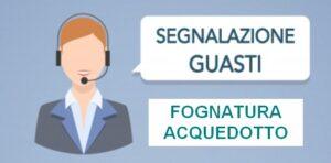 Segnalazione guasti FOGNATURA / ACQUEDOTTO